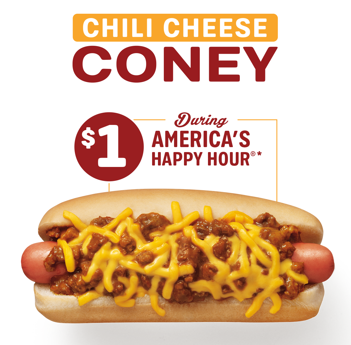 ... are offering $1 Chili Cheese Coney's during America's Happy Hour