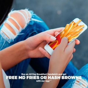 McDonalds Free Medium Fries or Hash Browns when you purchase an All Day Breakfast Sandwich